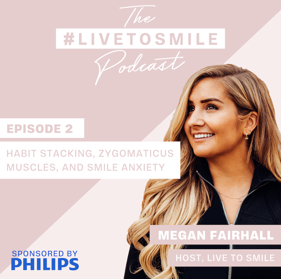 Habit Stacking, Zygomaticus Muscles, and Smile Anxiety with Megan Fairhall